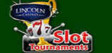 The January Hot Shot Slots Tourney at Lincoln Casino
