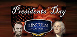 President's Day with Lincoln Casino